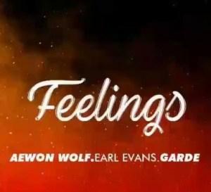 Aewon Wolf - Feelings ft. Earl Evans & Garde